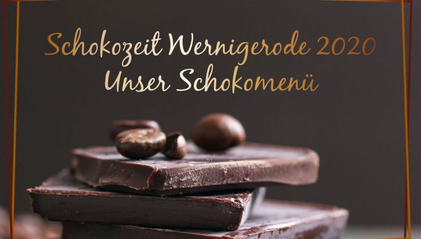 Schokoladen Menü Wernigerode 2020 – unser Schokomenü